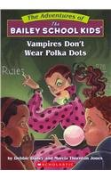 Wear Polka Dots - Vampires Don't Wear Polka Dots (The Adventures Of The Bailey School Kids)