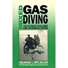 Mixed Gas Diving: The Ultimate Challenge for Technical Diving