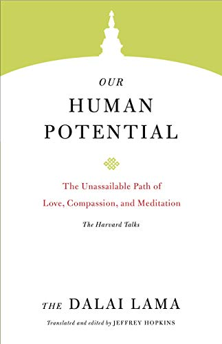 Our Human Potential: The Unassailable Path of Love, Compassion, and Meditation (Core Teachings of Dalai Lama Book 6) (English Edition)