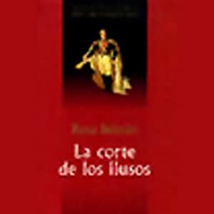 La Corte de los Ilusos (Texto Completo)[The Court of the Delusionals ] Audiobook