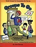 Groups to Go Grades K-3 : 14 Ready-to-Use Small-Group Counseling Plans, Martenz, Arden, 1575431483