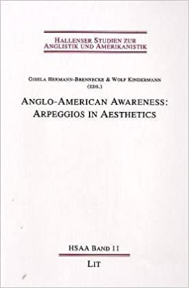 Anglo-American Awareness: Arpeggios in Aesthetics (Hallenser Studien Zur Anglistik Und Amerikanistik)