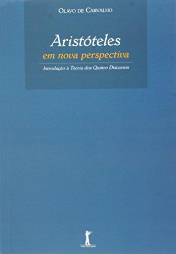 Aristóteles em Nova Perspectiva. Introdução à Teoria dos Quatro Discursos