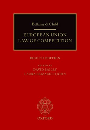 Bellamy & Child: European Union Law of Competition (The Oxford Handbook Of The European Union)
