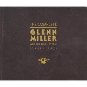 GLENN MILLER - The Complete Glenn Miller And His Orchestra - Zortam Music