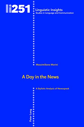 A Day In The News  A Stylistic Analysis Of Newsspeak  Linguistic Insights