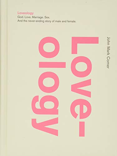 Loveology: God. Love. Marriage. Sex. And the