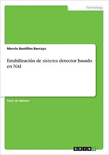 Estabilización de sistema detector basado en NAI: Amazon.es: Marvin Bustillos Barcaya: Libros