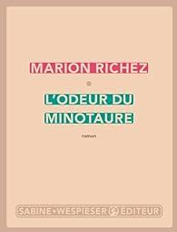 L'odeur du Minotaure  par Marion Richez