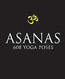 Asanas: 608 Yoga Postures