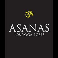 Asanas: 608 Yoga Postures: 708 Yoga Postures (English Edition)