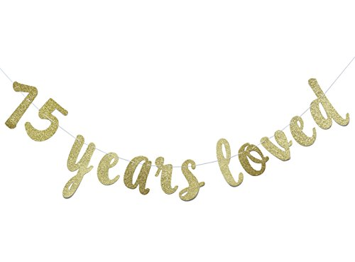 JustParty 75 Years Loved Banner - Happy 75th Birthday/Wedding Anniversary Party Decorations-Gold