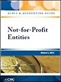 Audit and Accounting Guide : Not-for-Profit Entities, March 1 2011, American Institute of Certified Public Accountants, 0870519530