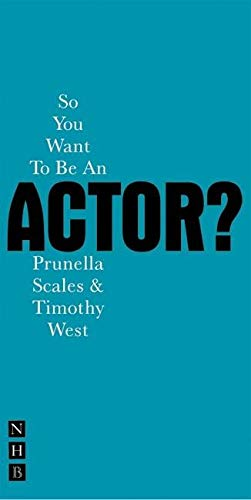 So You Want To Be An Actor   Nick Hern Books
