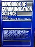 Handbook of Communication Science, Berger, Charles R. and Chaffee, Steven H., 0803921993