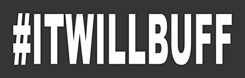 Barking Sand Designs # It Will Buff - Die Cut Vinyl Window Decal/Sticker for ()