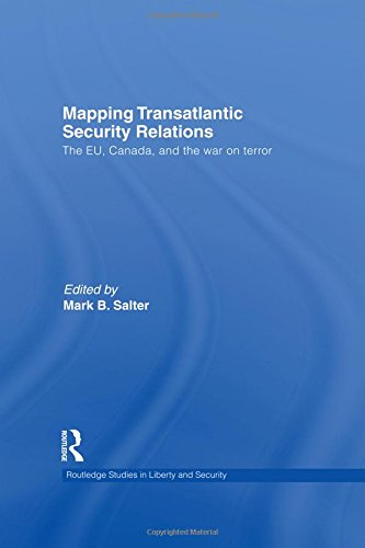 Mapping Transatlantic Security Relations: The EU, Canada and the War on Terror (Routledge Studies in Liberty and Securit