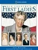 Our Country's First Ladies, Ann Bausum, 1426300069
