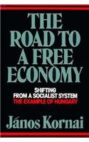 The Road to a Free Economy: Shifting from a Socialist System: The Example of Hungary