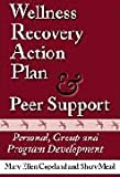 Wellness Recovery Action Plan and Peer Support 9780963136671