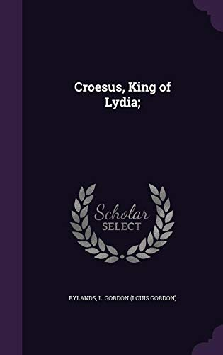 Croesus, King of Lydia;