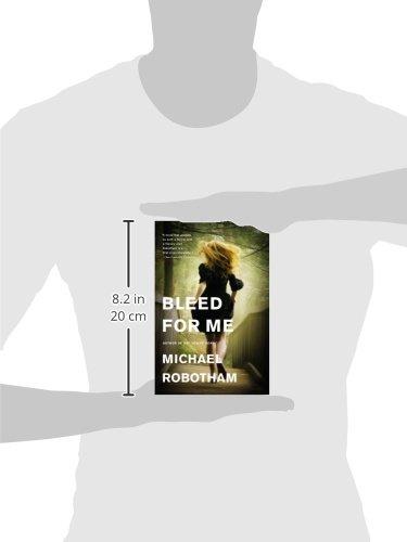 Bleed For Me Joseph OLoughlin Michael Robotham 2015316126373 Amazon Books