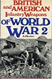 British and American Infantry Weapons of World War II, A. J. Barker, 0668018658