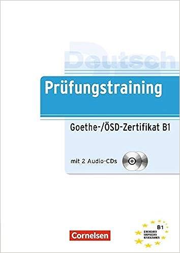 Prüfungstraining DaF: Goethe-/ÖSD-Zertifikat B1: