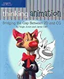 img - for Thinking Animation Bridging the Gap Between 2D & CG book / textbook / text book