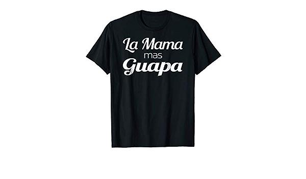 La Mama Mas Guapa T Shirt Tee Clothing