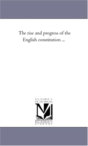 Download The rise and progress of the English constitution ... pdf epub