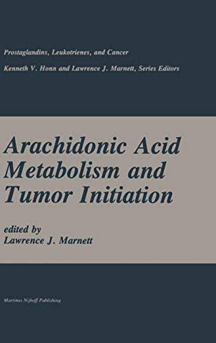 Arachidonic Acid Metabolism and Tumor Initiation (Prostaglandins, Leukotrienes, and Cancer)