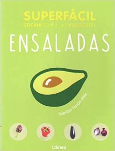 Ensaladas, Superfácil: Cocina Con 2 - 6 Ingredientes por Sabrina Fauda Role