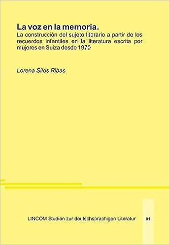 La construcción del sujeto literario a partir de los recuerdos infantiles en la literatura escrita por mujeres en Suiza desde 1970: Amazon.es: Lorena Silos ...