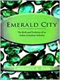 Emerald City: Birth and Evoultion of the Indian Gemstone Industry