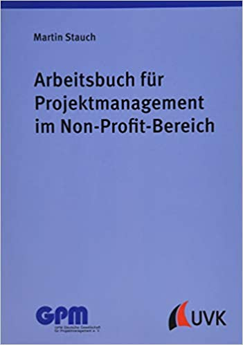 Arbeitsbuch für Projektmanagement im Non-Profit-Bereich