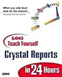 Sams Teach Yourself Crystal Reports 9 in 24 Hours, Joe Estes and Neil Fitzgerald, 0672320908