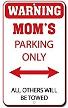 - Warning Mom's Parking Only All Others Will Be Towed Sign,Metal Aluminum Warning Sign,Private Property Sign,Decorative Metal Tin Sign Plate