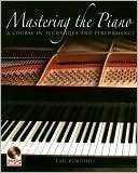 Technique Piano Mastering - Mastering the Piano: A Course in Technique and Performance (With CD)