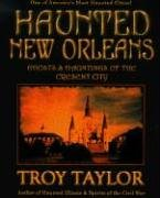 Read Online Haunted New Orleans: Ghosts and Hauntings of the Crescent City ebook