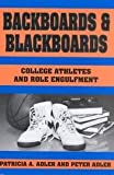 Backboards and Blackboards: College Athletics and Role Engulfment