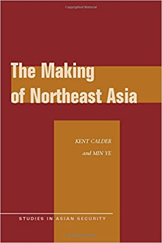 The Making of Northeast Asia (Studies in Asian Security)