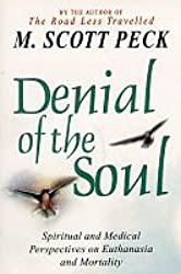 Denial of the Soul: Spiritual and Medical Perspectives on Euthanasia and Mortality