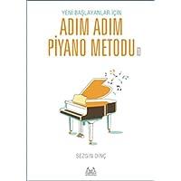 Adım Adım Piyano Metodu 1: Yeni Başlayanlar İçin