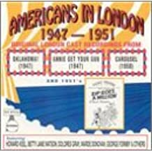 Americans In London 1947 - 1951: Original London Cast Recordings From Oklahoma! (1947) / Annie Get Your Gun (1947) / Carousel (1950) / Zip Goes A Million (1951)