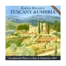Karen Brown's Tuscany & Umbria, 2007: Exceptional Places to Stay & Itineraries