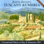 Karen Brown's Tuscany  &  Umbria, 2007: Exceptional Places to Stay  &  Itineraries (Karen Brown's Tuscany  &  Umbria: Exceptional Places to - Nicole Franchini