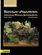 Bonsai-Aquarien - Japanische Miniatur-Wassergärten