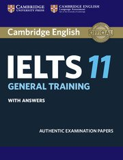 Cambridge English: IELTS 11 General Training with Answers (Ielts General Training Reading Practice Test With Answers)