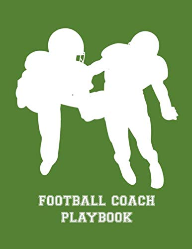 Football Coach Playbook: 2019-2020 Youth Coaching Notebook Blank Field Pages Calendar Game Statistics Roster Strategy Play Organizer, Two Player Silhouettes on Green (Best Youth Football Defense)